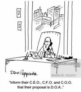 'Inform their C.E.O., C.F.O. and C.O.O. that their proposal is D.O.A..'