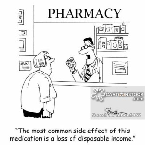 'The most common side effect of this medication is loss of disposable income.'